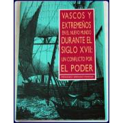 VASCOS Y EXTREMENOOS EN EL NUEVO MUNDO DURANTE EL SIGLO XVII: UN CONFLICTO POR EL PODER.