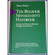 THE BEHAVIOR MANAGEMENT HANDBOOK. Setting Up Effective Behavior Management Systems.