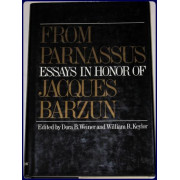 FROM PARNASSUS : ESSAYS IN HONOR OF JACQUES BARZUN ;