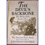 THE DEVIL'S BACKBONE. The Story of the Natchez Trail