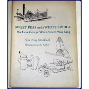 SWEET PEAS AND A WHITE BRIDGE. ON LAKE GEORGE WHEN STEAM WAS KING