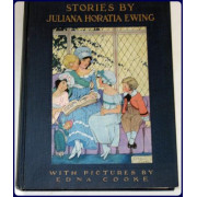 STORIES BY JULIANA HORATIA EWING. With pictures by Edna Cooke.