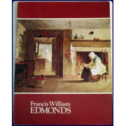 FRANCIS WILLIAM EDMONDS. Intro. and catalogue by Maybelle Mann.