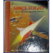 SPACE FLIGHT : THE COMING EXPLORATION OF THE UNIVERSE ; (The Golden Library of Knowledge) ;