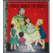 FIRST BIBLE STORIES ; (A Little Golden Book ; no. 198) ;