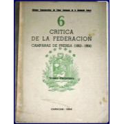 CRITICA DE LA FEDERACION. CAMPANAS DE PRENSA, 1863-1866.
