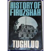 HISTORY OF FIRUZ SHAH TUGHLUQ.