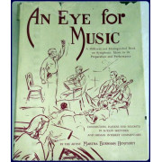 AN EYE FOR MUSIC. Drawings and Text By...