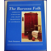 THE BAROSSA FOLK. GERMANIC FURNITURE AND CRAFT TRADITIONS IN AUSTRALIA.