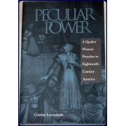 PECULIAR POWER. A Quaker Woman Preacher in Eighteenth-Century America.