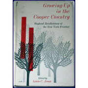 GROWING UP IN THE COOPER COUNTRY. Boyhood recollections of the New York frontier.