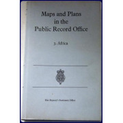 MAPS AND PLANS IN THE PUBLIC RECORD OFFICE. Vol. 3: AFRICA.