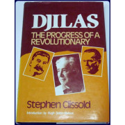 DJILAS, THE PROGRESS OF A REVOLUTIONARY.