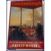 CONSTANTINOPLE. CITY OF WORLD'S DESIRE, 1453-1924.
