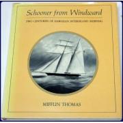 SCHOONER FROM WINDWARD: TWO CENTURIES OF HAWAIIAN INTERISLAND SHIPPING