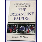 A BIOGRAPHICAL DICTIONARY OF THE BYZANTINE EMPIRE