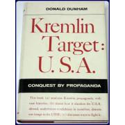 KREMLIN TARGET: U.S.A. CONQUEST BY PROPAGANDA