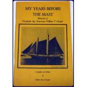 MY YEARS BEFORE THE MAST. MEMOIRS OF CHESAPEAKE BAY WATERMAN WILLIAM T. HOOPER.