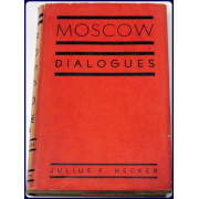 MOSCOW DIALOGUES. DISCUSSIONS ON RED PHILOSOPHY