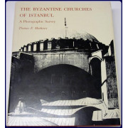 THE BYZANTINE CHURCHES OF ISTANBUL. A PHOTOGRAPHIC SURVEY.