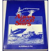 ALWAYS GOOD SHIPS. HISTORIES OF NEWPORT NEWS SHIPS