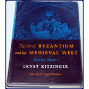 THE ART OF BYZANTIUM AND THE MEDIEVAL WEST. SELECTED STUDIES. EDITED BY W. EUGENE KLEINBAUER
