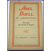 ABEL BUELL OF CONNECTICUT. SILVERSMITH, TYPE FOUNDER & ENGRAVER.