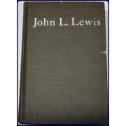 JOHN L. LEWIS: AN UNAUTHORIZED BIOGRAPHY