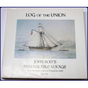 LOG OF THE UNION. JOHN BOIT'S REMARKABLE VOYAGE TO THE NORTHWEST COAST AND AROUND THE WORLD. 1794-1796.