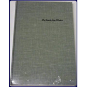 THE SOUTH SEA WHALER. An Annotated Bibliography of published historical, literary and art material relating to whaling in the Pacific Ocean in the nineteenth century.