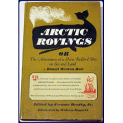 ARCTIC ROVINGS OR THE ADVENTURES OF A NEW BEDFORD BOY ON SEA AND LAND.  Edited by Jerome Beatty, Jr.