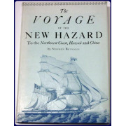 THE VOYAGE OF THE NEW HAZARD TO THE NORTHWEST COAST, HAWAII AND CHINA 1810-1813