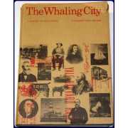 THE WHALING CITY. A HISTORY OF NEW LONDON.