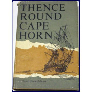 THENCE ROUND CAPE HORN. THE STORY OF UNITED STATES NAVAL FORCES ON PACIFIC STATION, 1818-1923.