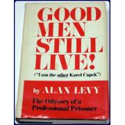 """THE ODYSSEY OF A PROFESSIONAL PRISONER. GOOD MEN STILL LIVE! (""""I AM THE OTHER KAREL CAPEK"""")"""
