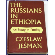 THE RUSSIANS IN ETHIOPIA. AN ESSAY IN FUTILITY.
