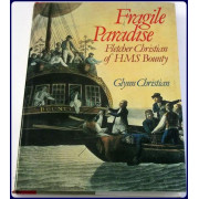FRAGILE PARADISE. THE DISCOVERY OF FLETCHER CHRISTIAN BOUNTY MUTINEER.