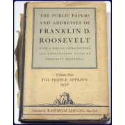 THE PUBLIC PAPERS AND ADDRESSES OF FRANKLIN D. ROOSEVELT WITH A SPECIAL INTRODUCTION AND EXPLANATORY NOTES BY PRESIDENT ROOSEVELT. VOLUME FIVE: THE PEOPLE APPROVE 1936.