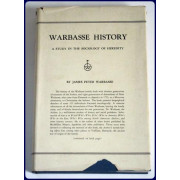 WARBASSE HISTORY. A STUDY IN THE SOCIOLOGY OF HEREDITY. In Two Parts. 1) Warbasse Ascendants and 2) Warbasse Descendants.