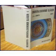 ORIENTALISIERENDE GLASER. J. & L. LOBMEYR. Band I.
