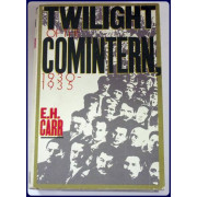TWILIGHT OF THE COMINTERN 1930-1935