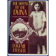 THE HOUSE BY THE DVINA. A RUSSIAN-SCOTTISH CHILDHOOD.