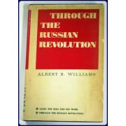 THROUGH THE RUSSIAN REVOLUTION.