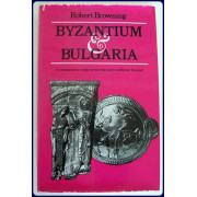 BYZANTIUM AND BULGARIA. A COMPARATIVE STUDY ACROSS THE EARLY MEDIEVAL FRONTIER
