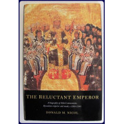 THE RELUCTANT EMPEROR. A BIOGRAPHY OF JOHN CANTACUZENE, BYZANTINE EMPEROR AND MONK, C.1925-1383