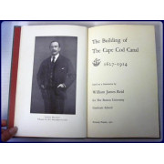 THE BUILDING OF THE CAPE COD CANAL 1627-1914, based on a dissertation by William James Reid for the Boston University Graduate School