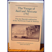 THE VOYAGE OF SUTIL AND MEXICANA. 1792. The Last Spanish Exploration of The Northwest Coast of America (Northwest Historical Series XVI)