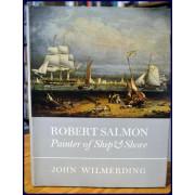 ROBERT SALMON. PAINTER OF SHIP AND SHORE