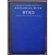 EXPLORING WITH BYRD. Episodes From an Adventurous Life.