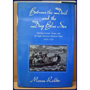 BETWEEN THE DEVIL AND THE DEEP BLUE SEA, MERCHANT SEAMEN, PIRATES, AND THE ANGLO-AMERICAN MARITIME WORLD 1700-1750